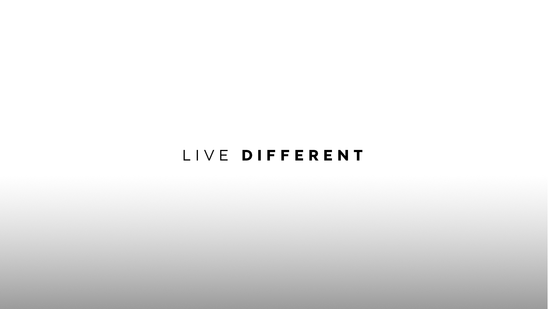 Live Different Week One