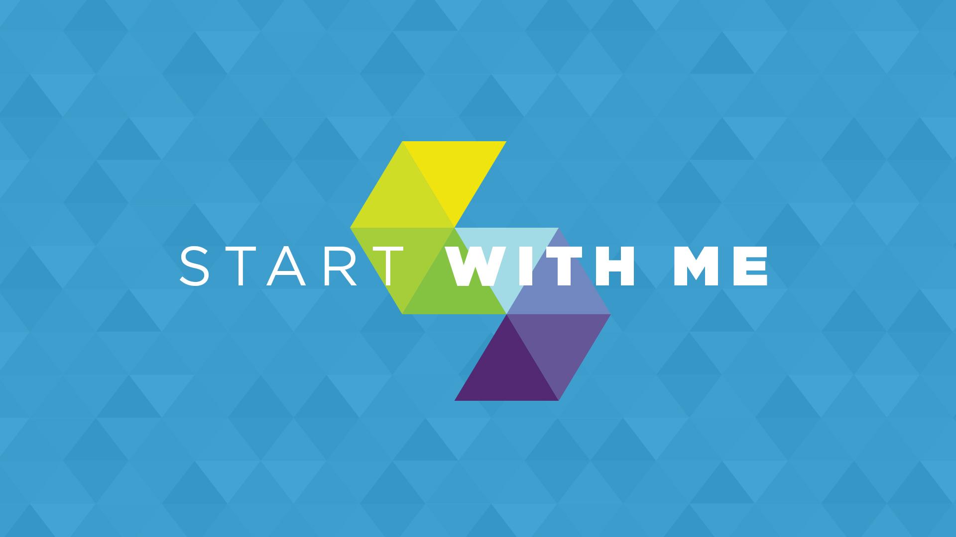Start With Me – Week Three