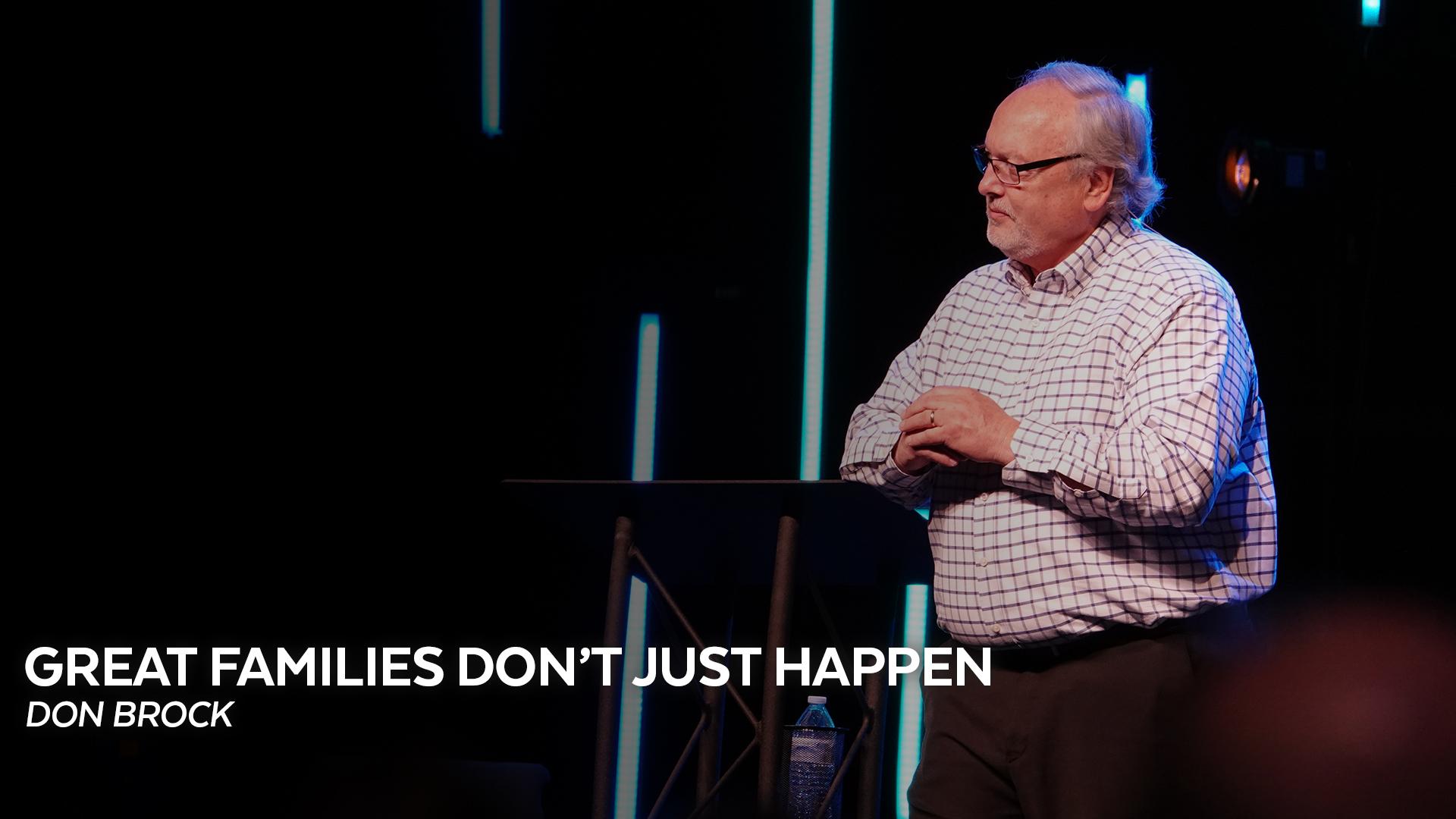 Great Families Don't Just Happen