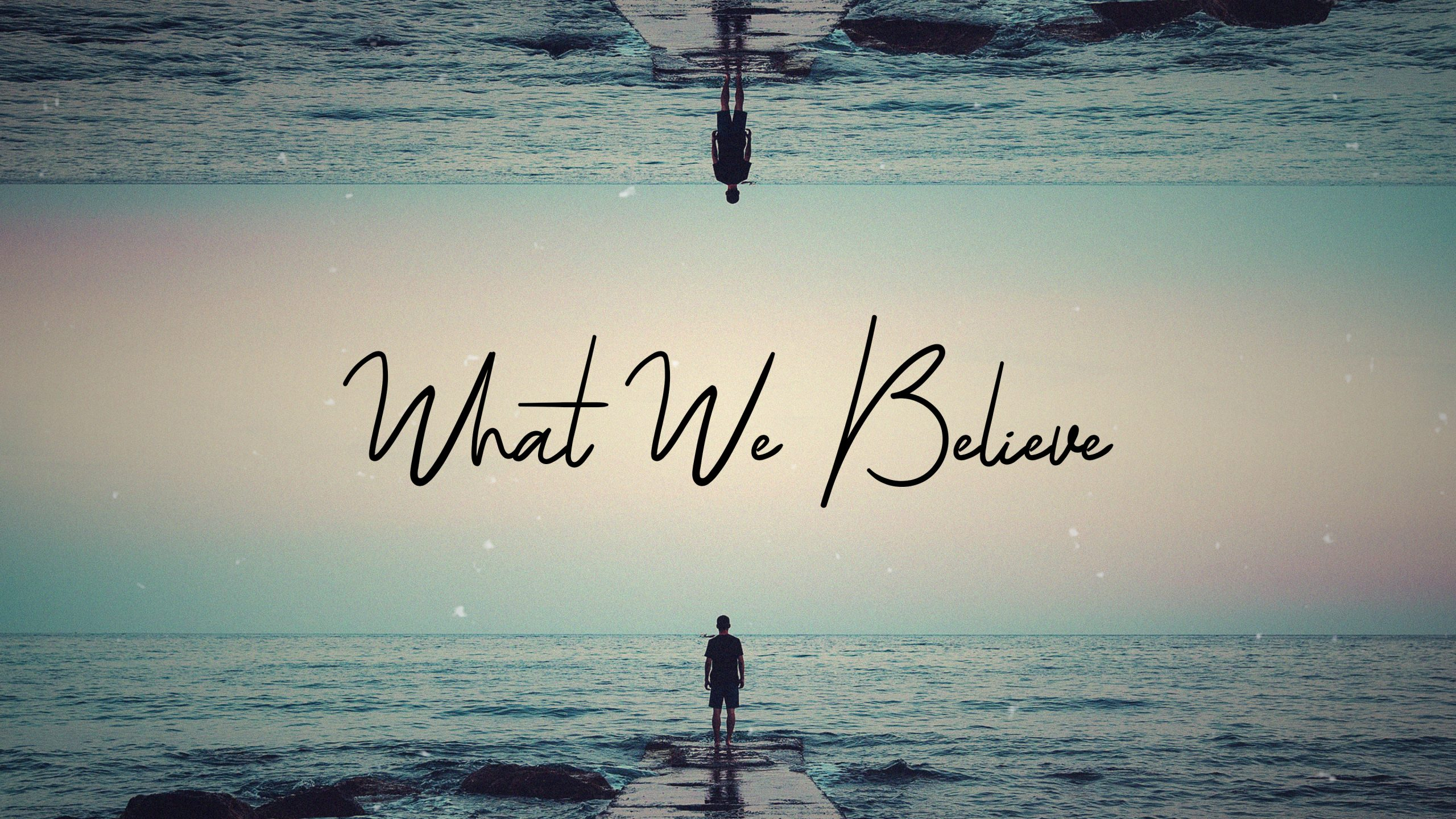 What We Believe: The Bible