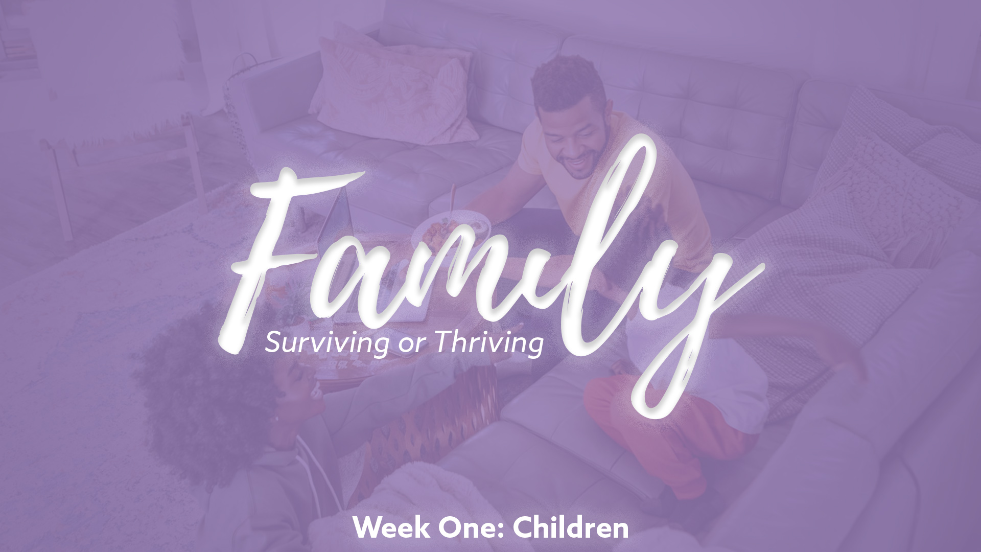 Family – Surviving or Thriving: Children