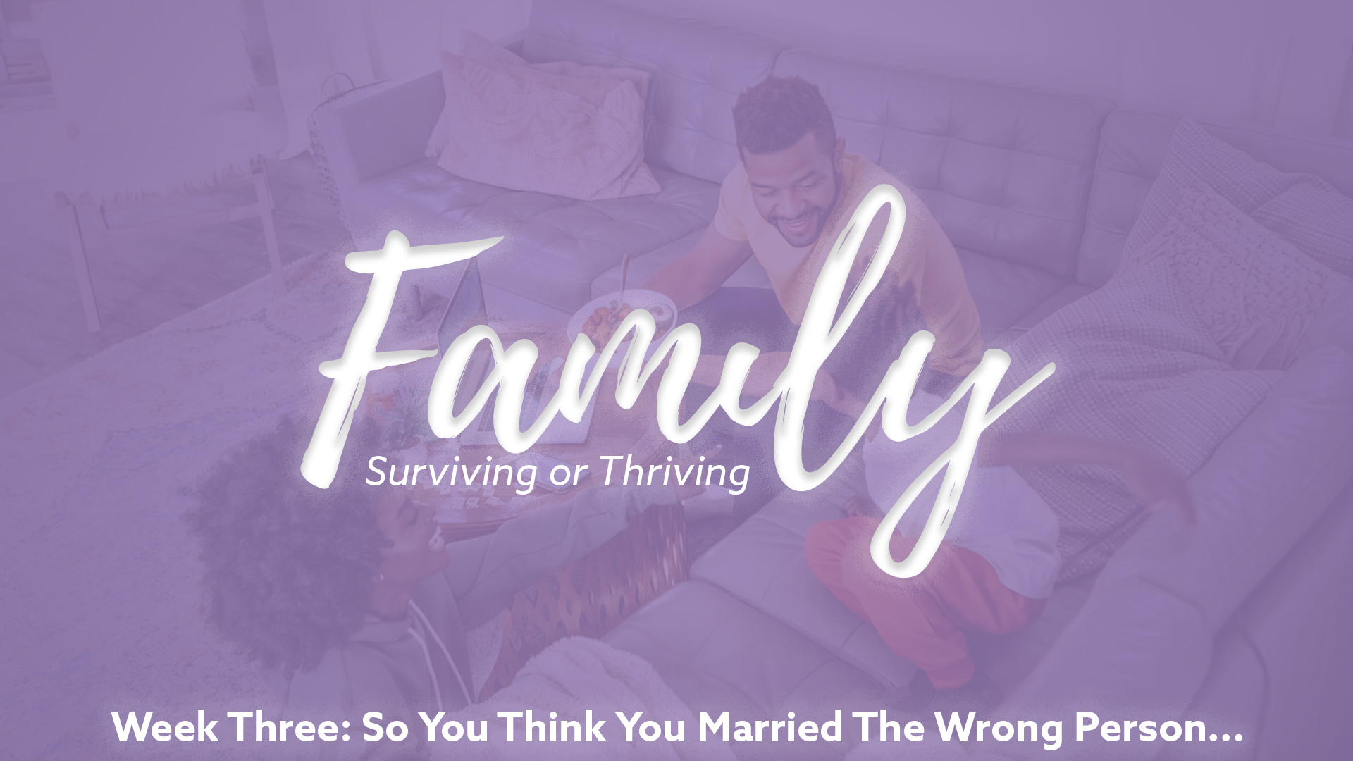 Family – Surviving or Thriving: So You Think You Married The Wrong Person